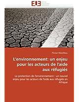 L'Environnement: Un Enjeu Pour Les Acteurs de L'Aide Aux Refugies
