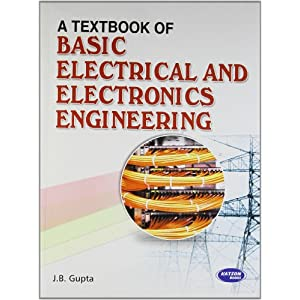 A Textbook of Basic Electrical and Electronics Engineering