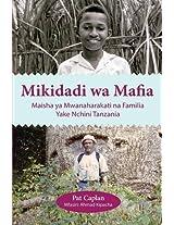 Mikidadi Wa Mafia. Maisha YA Mwanaharakati Na Familia Yake Nchini Tanzania