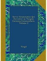 Servii Grammatici Qvi Fervntvr in Vergilii Carmina Commentarii, Volume 2