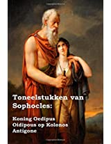 Toneelstukken Van Sophocles: Plays of Sophocles: Oedipus the King / Oedipus at Colonus / Antigone by Sophocles