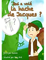 Qui a volé la hache de Jacques?: Une pièce de théâtre pour les élèves du primaire
