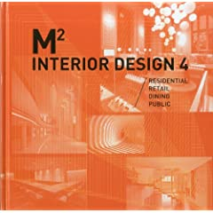 M2 Interior Design 4: Residential, Retail, Dining, Public