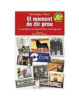 El moment de dir prou (Catalan Edition)
