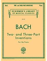 Bach: Two and Three Part Inventions for the Piano (Schirmer's Library of Musical Classics)