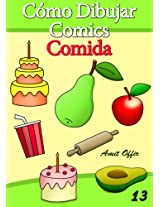 Cómo Dibujar Comics: Comida (Libros de Dibujo nº 13) (Spanish Edition)