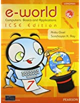 e-World Computers: Basics and Applications ICSE Edition Book 7