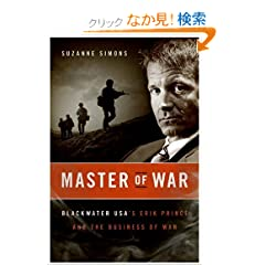 Master of War LP: Blackwater USA's Erik Prince and the Business of War