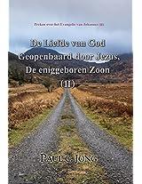 Preken over het Evangelie van Johannes (II) - De Liefde van God Geopenbaard door Jezus, De Eniggeboren Zoon ( II ) (Dutch Edition)