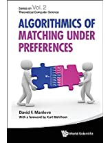 Algorithmics of Matching Under Preferences (Series on Theoretical Computer Science)