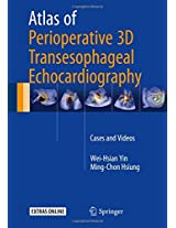 Atlas of Perioperative 3D Transesophageal Echocardiography: Cases and Videos