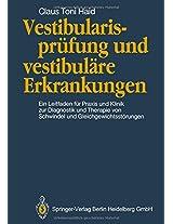 Vestibularisprüfung und vestibuläre Erkrankungen: Ein Leitfaden für Praxis und Klinik zur Diagnostik und Therapie von Schwindel und Gleichgewichtsstörungen