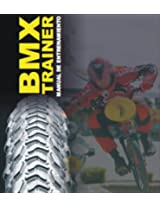 BMXTRAINER - MANUAL DE ENTRENAMIENTO DE BMX (Spanish Edition)