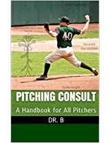 Pitching Consult: A Handbook for All Pitchers