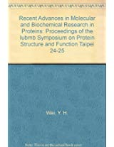 Recent Advances in Molecular and Biochemical Research in Proteins: Proceedings of the IUBMB Symposium on Protein Structure and Function