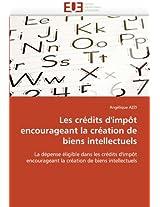 Les Credits D''Impot Encourageant La Creation de Biens Intellectuels (Omn.Univ.Europ.)
