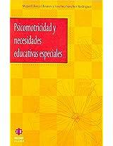 Psicomotricidad Y Necesidades Educativas Especiales (Coleccion Escuela y Necesidades Educativas Especiales)