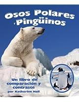 Osos Polares y Pingüinos: Un libro de comparación y contraste (Spanish Edition)