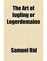 The Art of Iugling or Legerdemaine