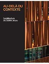 Beyond Context: The Work of Atelier Arcau