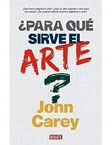 Para que sirve el arte?/ What Good Are The Arts?
