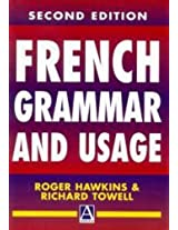 French Grammar and Usage, 2Ed (Routledge Reference Grammars)