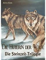 Die Hüterin der Wölfe - Die Steinzeit-Trilogie: Alle drei Bände in einem (German Edition)