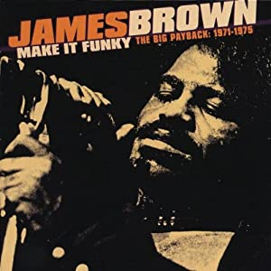 Make It Funky: The Big Payback 1971-1975