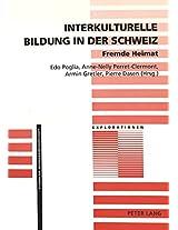 Interkulturelle Bildung in Der Schweiz. Fremde Heimat (Explorationen)