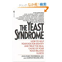 The Yeast Syndrome: How to Help Your Doctor Identify & Treat the Real Cause of Your Yeast-Related  Illness