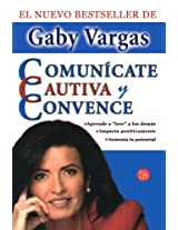 Comunicate, cautiva y convence/ Communicate, Captivate, and Convince