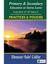 Primary and Secondary Education in Sierra Leone. an Evaluation of 50 Years of Policies and Practices
