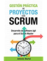 Gestión prácticas de proyectos con Scrum: Desarrollo ágil de proyectos software con la metodología Scrum (Spanish Edition)