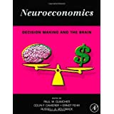 Neuroeconomics: Decision Making and the BrainPaul W. Glimcher