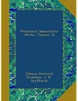 Pestalozzi's Sämmtliche Werke, Volume 15