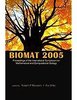 BIOMAT - Proceedings of the International Symposium on Mathematical and Computational Biology 2005