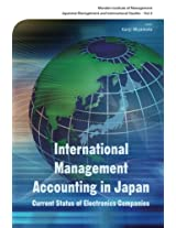 International Management Accounting In Japan: Current Status Of Electronics Companies: Volume 4