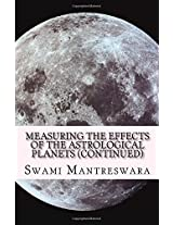 Measuring the Effects of the Astrological Planets (Continued): Volume 4 (Phaladeepika (Malayalam))