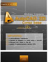 AutoCAD 2D Corso base. Livello 2 (Esperto in un click) (Italian Edition)
