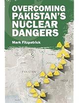 Overcoming Pakistan's Nuclear Dangers (Adelphi series)