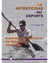 La autenticidad en el deporte. Experiencias concretas de deportistas españoles (Spanish Edition)