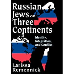 Russian Jews on Three Continents: Identity, Integration, And Conflict
