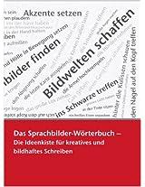 Das Sprachbilder-Wörterbuch -: die Ideenkiste für kreatives und  bildhaftes Schreiben