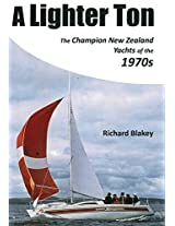 A Lighter Ton: The Champion New Zealand Yachts of the 1970s