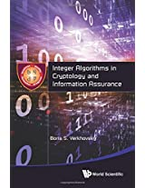 Integer Algorithms in Cryptology and Information Assurance