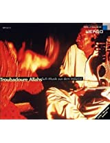 Pakistan - the Troubadours of Allah: Sufi Music from the Indus Valley