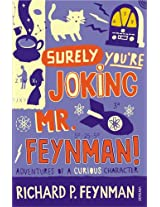 Surely you're Joking Mr Feynman: Adventures of a Curious Character
