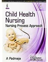 Child Health Nursing:Nursing Process Approach
