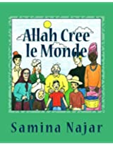 Allah Cree le Monde (French Edition)