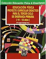 Educacion Fisica - Proyecto Curricular Didactico Para El Tercer Ciclo de Ensenanza Primaria